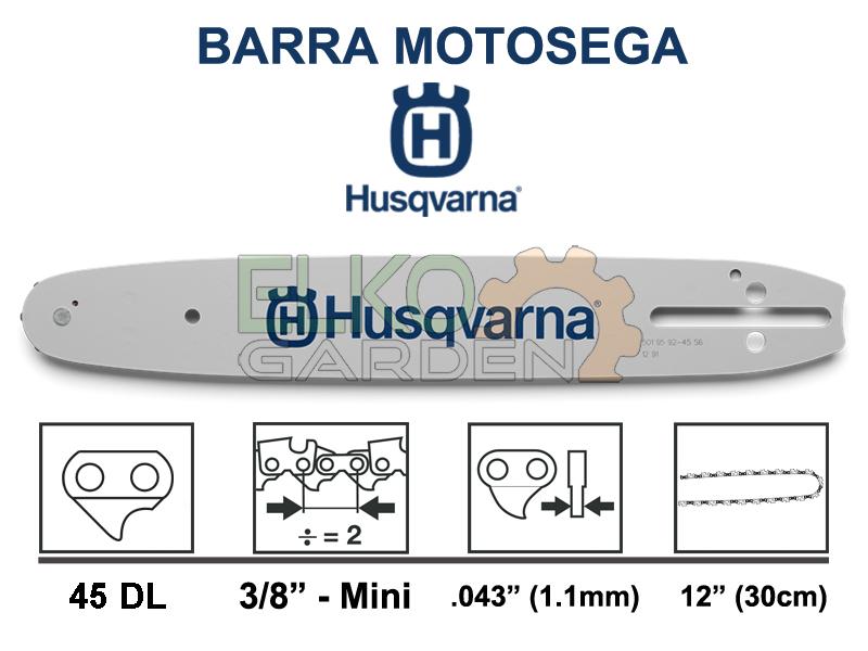 BARRA MOTOSEGA HUSQVARNA PASSO 3/8 MINI 30CM 45 MAGLIE 1.1MM